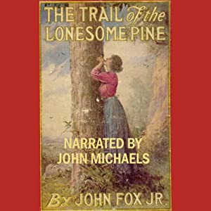 The Trail of the Lonesome Pine Audiobook