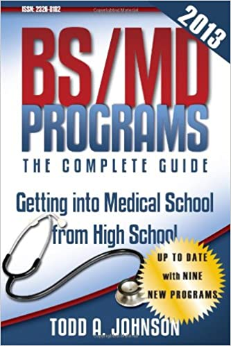 BS/MD Programs-The Complete Guide: Getting into Medical