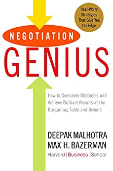 Negotiation Genius: How to Overcome Obstacles and Achieve Brilliant Results at the Bargaining Table and Beyond (English Edition) por [Malhotra, Deepak, Bazerman, Max]