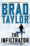 The Infiltrator: A Taskforce Story (A Pike Logan Thriller) by Brad Taylor