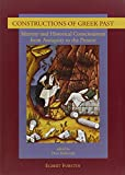 Constructions of Greek Past : Identity and Historical Consciousness from Antiquity to the Present, Hero Hokwerda, 9069801434