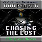 Chasing the Lost: The Green Beret Series, Book 3   Bob Mayer