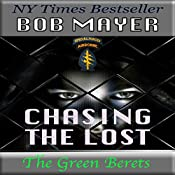Chasing the Lost: The Green Beret Series, Book 3 | Bob Mayer