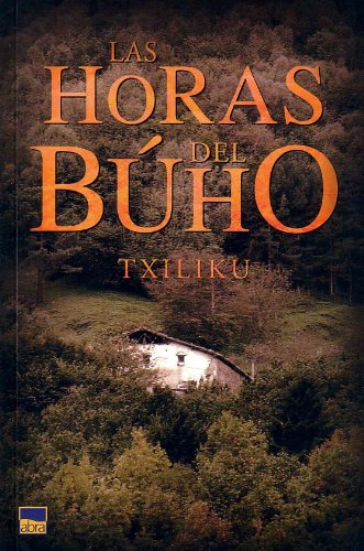 Las horas del buho/ The Owl's Hours (Spanish Edition)