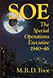 SOE The Special Operations Executive 1940-46