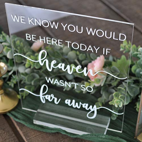 We Know You Would Be Here Today If Heaven Wasn't So Far Away Acrylic Custom Modern Wedding Sign With Included Clear Acrylic - Acrylic Away