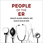 People of the ER | Philip Allen Green MD