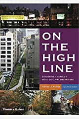 On the High Line: Exploring America's Most Original Urban Park Paperback