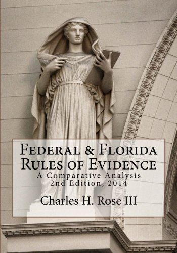 Federal & Florida Rules of Evidence: A Comparative Analysis, 2nd Edition