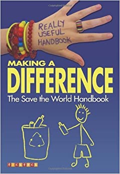 Really Useful Handbooks: Making a Difference: The Save the World Handbook by Ali Cronin (2-Apr-2009)