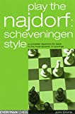 Play The Najdorf: Scheveningen Style--a Complete Repertoire For Black In This Most Dynamic Of Openings-John Emms