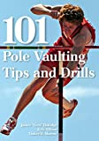101 Pole Vaulting Tips and Drills