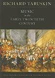 Music in the Early Twentieth Century, Richard Taruskin, 0199842175