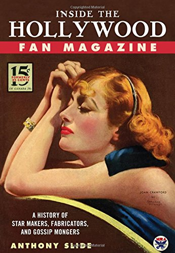 - Inside the Hollywood Fan Magazine: A History of Star Makers, Fabricators, and Gossip Mongers