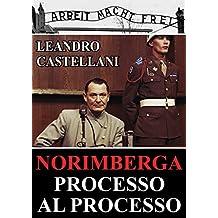 Norimberga. Processo al processo (Italian Edition)