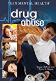 Drug Abuse, Bruce Edelfield and Tracey J. Moosa, 1448845904