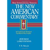 Jeremiah, Lamentations: An Exegetical and Theological Exposition of Holy Scripture (The New American Commentary)