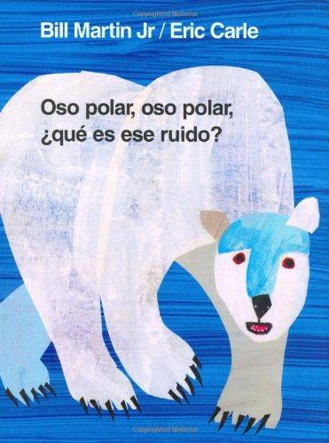 Oso polar, oso polar, ¿qué es ese ruido? (Brown Bear and Friends) (Spanish Edition) by Henry Holt and Co
