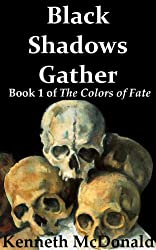 Black Shadows Gather (The Colors of Fate Book 1)