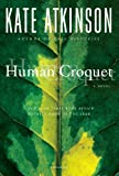 Book cover from Human Croquet: A Novel by Kate Atkinson