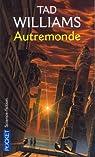 Autremonde, tome 1 par Tad Williams