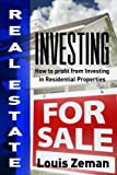 Real Estate Investing: How to Profit from Investing in Residential Properties