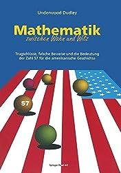 Mathematik zwischen Wahn und Witz: Trugschlüsse, falsche Beweise und die Bedeutung der Zahl 57 für die amerikanische Geschichte (German Edition)