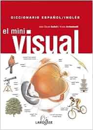 Diccionario Mini Visual Inglés-Español Larousse