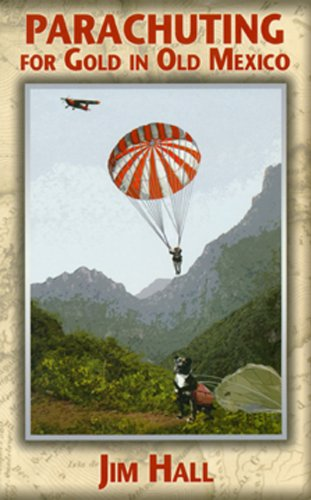 Download Parachuting for Gold in Old Mexico PDF ePub fb2 ebook