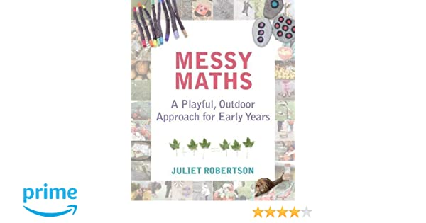 Amazon com: Messy Maths: A Playful, Outdoor Approach for