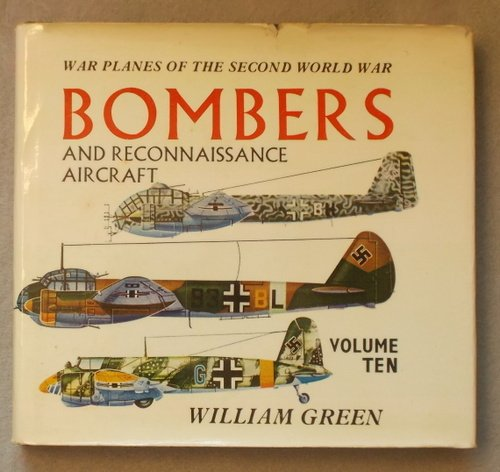 War Planes of the Second World War: Bombers and Reconnaissance Aircraft, Vol. 10 (The Great Minds Of Investing William Green)