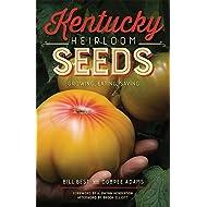 Kentucky Heirloom Seeds: Growing, Eating, Saving