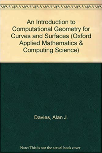 Book An Introduction to Computational Geometry for Curves and Surfaces (Oxford Applied Mathematics and Computing Science Series)