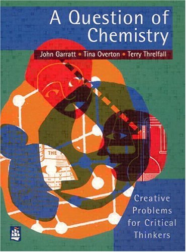 A Question of Chemistry: Creative Problems for Critical Thinkers by Brand: Prentice Hall