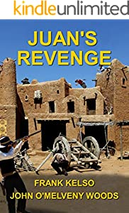Juan's Revenge: A Classic Western Adventure Novel (The Jeb & Zach Western Series Book 3)