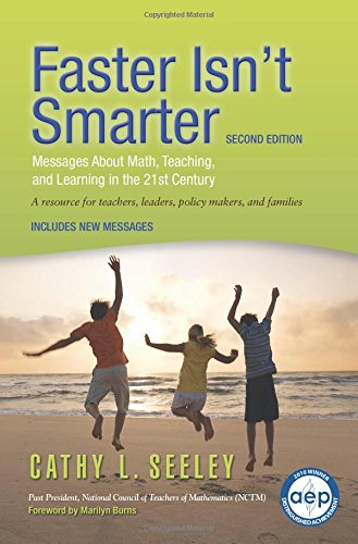 Faster Isn't Smarter (2nd Edition): Messages About Math, Teaching, and Learning in the 21st Century