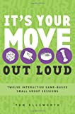 It's Your Move - Out Loud, Tom Ellsworth, 0784723621