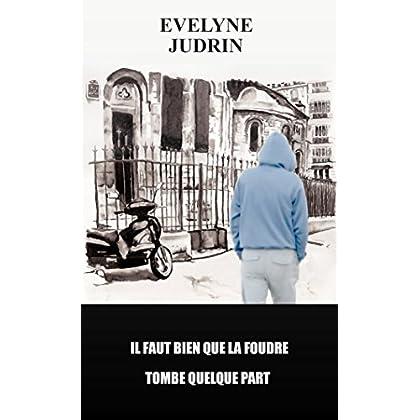 Il faut bien que la foudre tombe quelque part (French Edition)