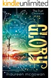 Glory (The Dust Chronicles Book 3)