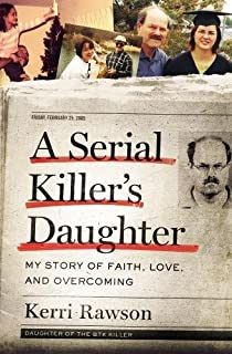 Book Cover: A Serial Killer's Daughter: My Story of Faith, Love, and Overcoming