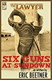 The Lawyer: Six Guns at Sundown