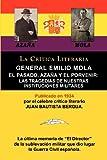 img - for General Emilio Mola: El Pasado, Azana y El Porvenir: Las Tragedias de Nuestras Instituciones Militares, Coleccion La Critica Literaria Por (Spanish Edition) book / textbook / text book