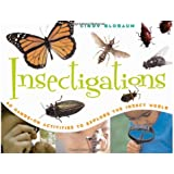 Insectigations: 40 Hands-on Activities to Explore the Insect World (Young Naturalists)