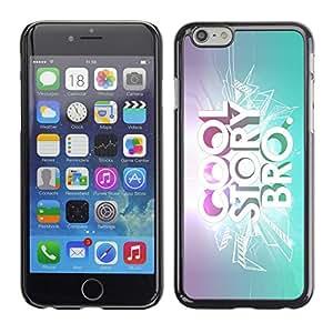 Eason Shop / Premium SLIM PC / Aliminium Casa Carcasa Funda Case Bandera Cover - Historia fresca Cita Slogan Bling Cita brillante - For iPhone 6