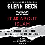 It IS About Islam: Exposing the Truth About ISIS, Al Qaeda, Iran, and the Caliphate | Glenn Beck