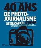 40 ans de photo-journalisme. Génération Sygma