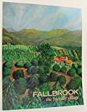 img - for Fallbrook the Friendly Village: A Chronological History of the Area Known as the