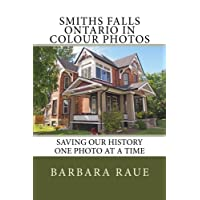 Smiths Falls Ontario in Colour Photos: Saving Our History One Photo at a Time