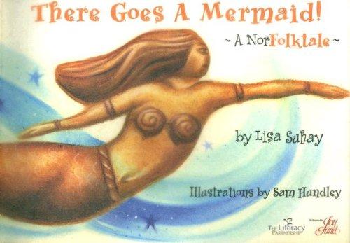 There Goes A Mermaid A Norfolktale Lisa Suhay Sam Hundley 9781933982052 Amazon Com Books