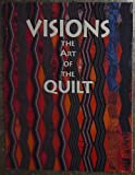 Visions - The Art of the Quilt, Quilt San Diego Staff, 091488154X